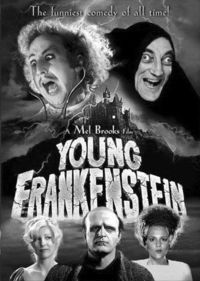Young Frankenstein - truly one of the funniest moves EVER!