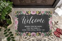 When You're Here You're Family Black Floral Welcome / Door Mat $39.99 �œ� Handcrafted in USA! �œ� Support American Artisans