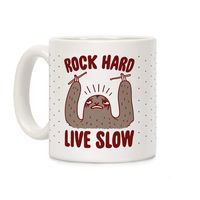 Rock Hard, Live Slow Sloth Ceramic Coffee Mug $14.99 �œ� Handcrafted in USA! �œ� Support American Artisans