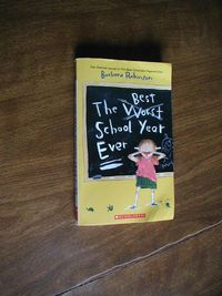 The Best School Year Ever by Barbara Robinson (2010) for sale at Wenzel Thrifty Nickel ecrater store