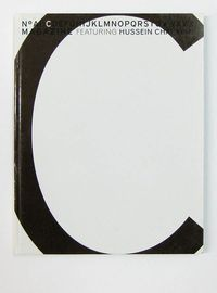 "NUMBER C, CURATED BY HUSSEIN CHALAYAN 2002: hard cover first edition, 3rd in the series of ""a magazine curated by...""."