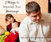 7 Practical Ways to Improve Your Marriage.
