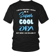 Super Cool Opa T-Shirt, Gift for Opa, Gift for Dad, Gift for Grandpa, Dad Shirt, Opa Shirt, Grandpa Shirt, Cool Dad, Cool Grandfather $20.99