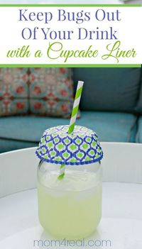 Keep Bugs Out of Your Drink With a Cupcake Liner and tons more easy tips and tricks at mom4real.com