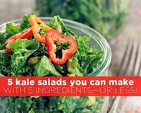"5 Kale Salads You Can Make with 5 Ingredients�€""Or Less!"