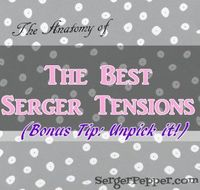 When you think to your serger's tensions are... in tension? No more! Check my Anatomy of the Best Serger Tension tips: plenty of pics, ready to be pinned! BONUS