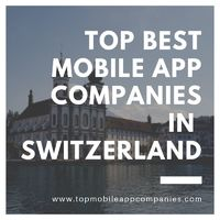 Top Ten Mobile App Development Companies in Switzerland 2019