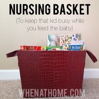 Use a nursing basket to keep the kid busy while you feed the baby.