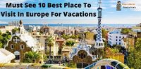 Must See 10 Best Place To Visit In Europe For Vacations.jpg