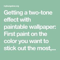 Getting a two-tone effect with paintable wallpaper: First paint on the color you want to stick out the most, painting the whole wall with it. Next, paint on the color that will be the most recessed, then wipe it off with a fairly stiff flat sponge. The ef...