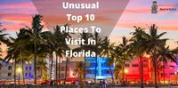 Unusual Top 10 Places To Visit In Florida.jpg