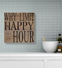 Why Limit Happy Hour to an Hour Rustic Farmhouse Decor Wood Sign | Best Friend Gift | Kitchen Wall Signs | Bar Room Wall Decor Wall Art $29.99