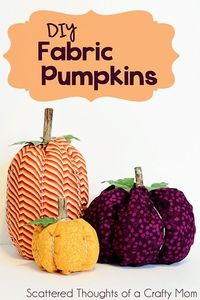 Spruce up your Fall Table with these easy to make Fabric Pumpkins. (tutorial) #falldecor #fabricpumpkins from Scattered Thoughts of Crafty