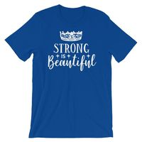 Strong Is Beautiful - Fitness T-Shirt $14.99