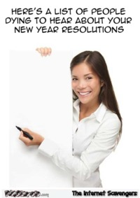 Here's a list of those interested in your New Year resolutions sarcastic humor #sarcasm #sarcastichumor #NewYear #NewYearHumor #NewYearMemes #PMSLweb