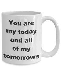 Summer wedding - you are my today and all of my tomorrows gift white ceramic coffee mug $18.95