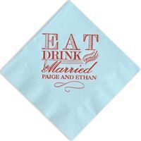 Cocktail napkins with 'eat, drink and be married' quote and one line of custom text