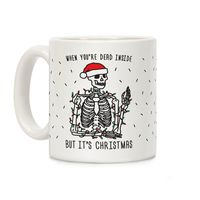What Do You Think of This? �œ� Handcrafted in USA! �œ� When You're Dead Inside But It's Christmas Ceramic Coffee Mug $14.99
