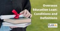 Overseas Education Loan Conditions and Definitions