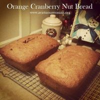 Orange Cranberry Nut Bread - A Virtuous Woman