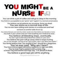You might be a #nurse if.... My mom always cringes when I say penis or vagina...lol...and now my kids say it! Hahahahaha...but honestly it is the correct verbage!