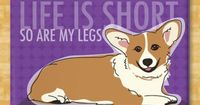 From Marissa My Gosh I need to get myself a corgi... and this magnet for my fridge :P