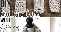 DIY Button Cuff for Infinity Scarf. Why couldn't you make it longer for an ear warmer?