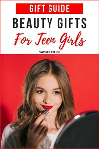 Best Beauty Gifts For Teenage Girls UK