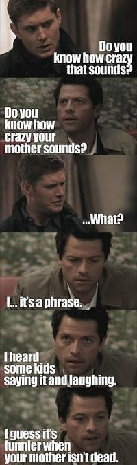Every time I think I'm done laughing, I start again. I love Supernatural.