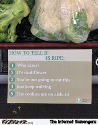 Funny how to tell if cauliflower is ripe #funny #humor #funnypictures #PMSLweb