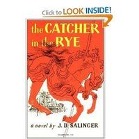 The Catcher in the Rye - ( I know that you read it in middle/high school, but read it again you will be surprised all that you missed the first time.)