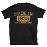 Made in 1938 all original parts T-shirt gift ideas for 80 year old women men $19.99