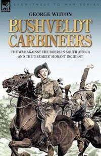 the book that the film Breaker Morant was based on. A war without pity on the South African veldt George Witton was a member of the Bushveldt Carbineers-a mounted, highly mobile unit trained to hunt down its Boer counterparts of the Commandos during the B...