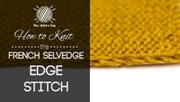 How to Knit the FrenchThe french selvedge edge stitch is the most traditional of edge. Selvedge Edge Stitch