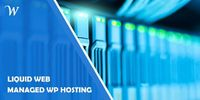 "Managed WordPress Hosting by Liquid Web �€"" You Build Something, They Make it Work"