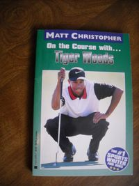 On the Course With Tiger Woods by Matt Christopher (1998) for sale at Wenzel Thrifty Nickel ecrater store