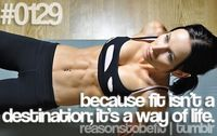 Fit isn't a destination; it's a way of life