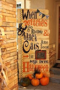 Holiday Sign~ Stencil holiday things or phrases to make a festive sign. These people actually used chipboard letters for their stencils and decorated their porch with it! (The sign reads: WITCHES GO RIDING AND BLACK CATS ARE SEEN, (fill n the blan...