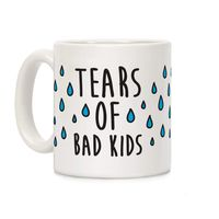 Tears Of Bad Kids Ceramic Coffee Mug $14.99 �œ� Handcrafted in USA! �œ� Support American Artisans