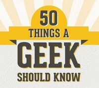 Here is an infographic listing 50 things a geek should apparently know. The level of knowledge required to have a perfect score is a little broad, but I was abl