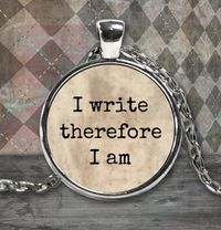 Author Gift - I Write Therefore I Am Silver Plated Pendant Necklace - Present For Writer $29.95