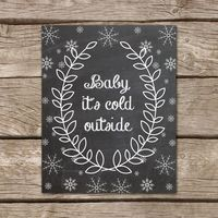 Chalkboard Christmas Art Print - 8x10, Baby, It's Cold Outside, White Wreath, Decor, Printable Art
