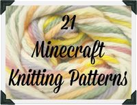 And She Games...: Free Minecraft Knitting Patterns