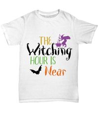 The witching hour is near halloween light unisex t-shirt $20.95