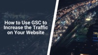 Learn how to use GSC to increase traffic to your website. This is undoubtedly one of the most effective methods of improving website traffic!