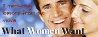3 Marketing Strategies From the Movie What Women Want