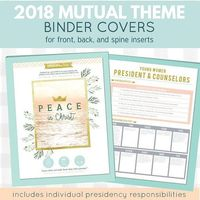 2018 Binder Covers, Spine Inserts, and Objective/Responsibilities back cover Keep the 2018 LDS mutual theme at your fingertips with these binder prints that illustrate the mutual theme to �€œPeace in Christ�€ (Doctrine and Covenants 1...