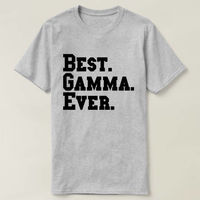 Best Gamma Ever T-shirt, Best Gamma Ever Shirt, Best Gamma Ever T shirt, Best Gamma Ever Tshirt $16.50