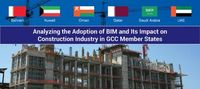 Analyzing the Adoption of BIM and Its Impact on Construction Industry in GCC Member States